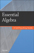 Essential Algebra: A Self-Teaching Guide)